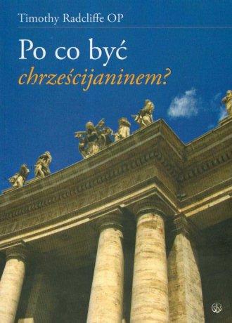 Po co być chrześcijaninem? - okładka książki