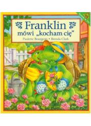 Franklin mówi kocham cię - Franklin - okładka książki