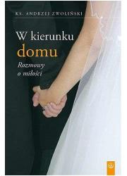 W kierunku domu. Rozmowy o miłości - okładka książki