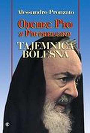 Ojciec Pio z Pietrelciny. Tajemnica - okładka książki
