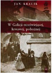 W Galicji trzeźwiejącej, krwawej, - okładka książki