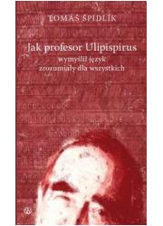 Jak profesor Ulipispirus wymyślił - okładka książki