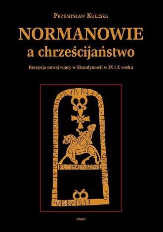 Normanowie a chrześcijaństwo. Recepcja - okładka książki