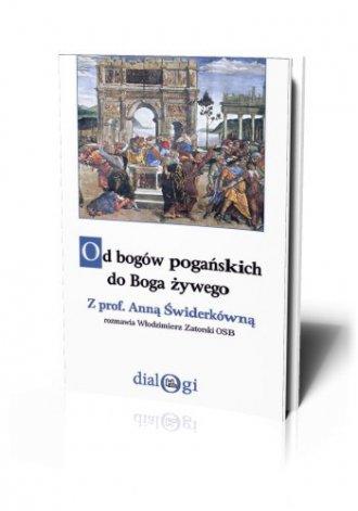 Od bogów pogańskich do Boga żywego - okładka książki