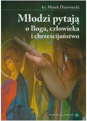 Młodzi pytają o Boga, człowieka - okładka książki
