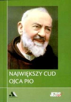 Największy cud Ojca Pio - okładka książki