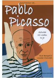 Nazywam się... Pablo Picasso - okładka książki