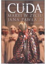 Cuda Maryi w życiu Jana Pawła II - okładka książki