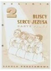 Bliscy sercu Jezusa. Klasa 2. Szkoła - okładka podręcznika