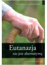 Eutanazja nie jest alternatywą - okładka książki