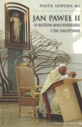 Jan Paweł II. O Bożym Miłosierdziu - okładka książki