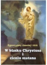 W blasku Chrystusa i cieniu Szatana. - okładka książki