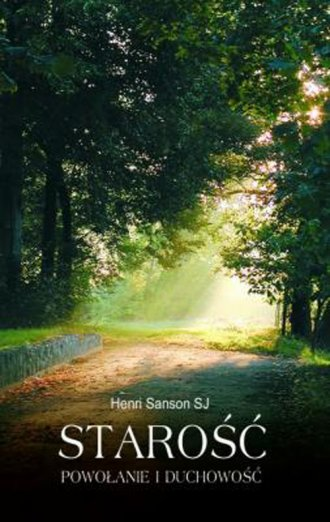 Starość. Powołanie i duchowość - okładka książki