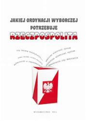 Jakiej ordynacji wyborczej potrzebuje - okładka książki