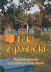 Leki z pasieki. Produkty pszczele - okładka książki