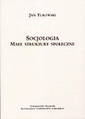 Socjologia. Małe struktury społeczne - okładka książki
