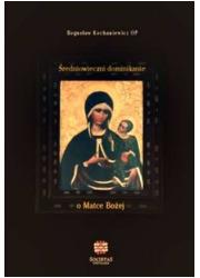 Średniowieczni dominikanie o Matce - okładka książki