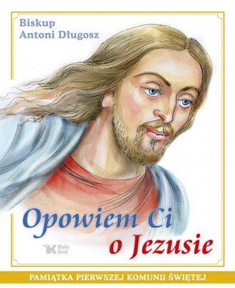 Opowiem ci o Jezusie. Ewangelia - okładka książki