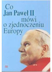Co Jan Paweł II mówi o zjednoczeniu - okładka książki