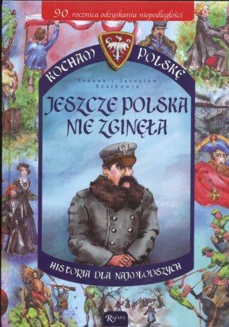 Jeszcze Polska nie zginęła. Seria: - okładka książki