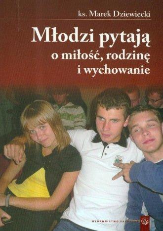 Młodzi pytają o miłość, rodzinę - okładka książki