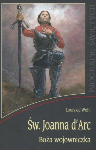 Św. Joanna D Arc. Boża wojowniczka - okładka książki