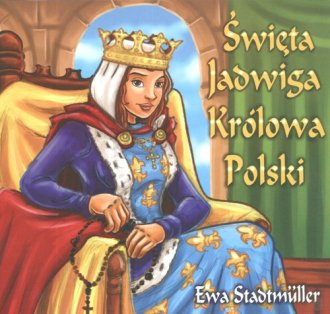 Święta Jadwiga. Królowa Polski - okładka książki
