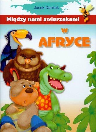 Między Nami Zwierzakami W Afryce Jacek Daniluk