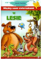Między nami zwierzakami w lesie - okładka książki