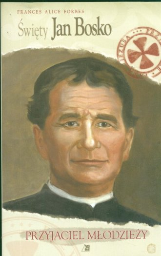 Święty Jan Bosko. Przyjaciel młodzieży - okładka książki