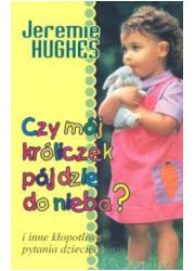 Czy mój króliczek pójdzie do nieba? - okładka książki
