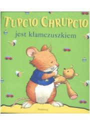 Tupcio Chrupcio jest kłamczuszkiem - okładka książki