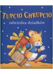 Tupcio Chrupcio odwiedza dziadków - okładka książki
